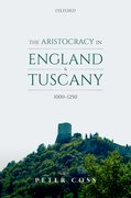 Cover for The Aristocracy in England and Tuscany, 1000 - 1250