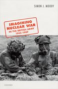 Cover for Imagining Nuclear War in the British Army, 1945-1989