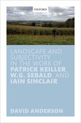 Cover for Landscape and Subjectivity in the Work of Patrick Keiller, W.G. Sebald, and Iain Sinclair
