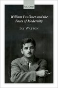 Cover for William Faulkner and the Faces of Modernity