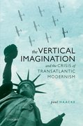 Cover for The Vertical Imagination and the Crisis of Transatlantic Modernism