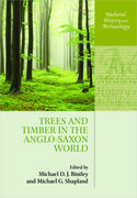 Cover for Trees and Timber in the Anglo-Saxon World