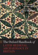 Cover for The Oxford Handbook of Later Medieval Archaeology in Britain