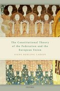 Cover for The Constitutional Theory of the Federation and the European Union