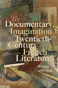 Cover for The Documentary Imagination in Twentieth-Century French Literature