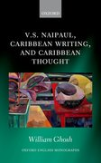 Cover for V.S. Naipaul, Caribbean Writing, and Caribbean Thought