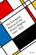 Cover for The European Rescue of the Franco Regime, 1950-1975