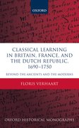 Cover for Classical Learning in Britain, France, and the Dutch Republic, 1690-1750