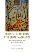 Cover for Investment Treaties and the Legal Imagination