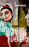 Cover for The Metaphysics of Sensory Experience