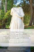 Cover for Constructing Authors and Readers in the <i>Appendices Vergiliana</i>, <i>Tibulliana</i>, and <i>Ouidiana</i>