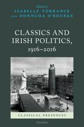 Cover for Classics and Irish Politics, 1916-2016