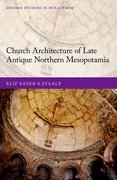 Cover for Church Architecture of Late Antique Northern Mesopotamia