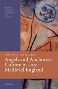 Cover for Angels and Anchoritic Culture in Late Medieval England