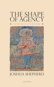 Cover for The Shape of Agency - 9780198866411