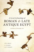 Cover for A Social Archaeology of Roman and Late Antique Egypt