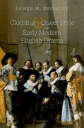 Cover for Clothing and Queer Style in Early Modern English Drama