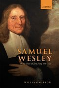 Cover for Samuel Wesley and the Crisis of Tory Piety, 1685-1720