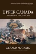 Upper Canada The Formative Years, 1784-1841