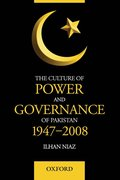Cover for The Culture of Power and Governance in Pakistan