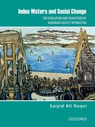 Cover for Indus Waters and Social Change: The Evolution and Transition of Agrarian Society in Pakistan
