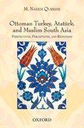 Cover for Ottoman Turkey, Ataturk and South Asia: Studies in Perceptions and Responses