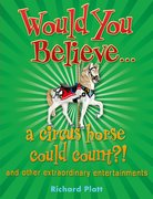 Cover for Would You Believe... a circus horse could count?!