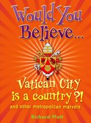 Would You Believe...Vatican City is a country?! and other metropolitan marvels.