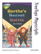 Oxford Reading Tree: Stage 11: TreeTops Playscripts: Bertha's Secret Battle (Pack of 6 copies)