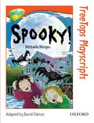 Oxford Reading Tree: Stage 13: TreeTops Playscripts: Spooky! (Pack of 6 copies)