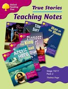 Oxford Reading Tree: Stages 10-11: True Stories: Pack 2: Teaching Notes