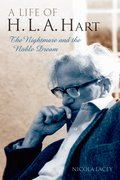 A Life of H.L.A. Hart The Nightmare and the Noble Dream
