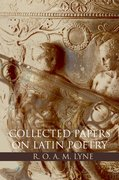 Cover for R. O. A. M. Lyne: Collected Papers on Latin Poetry