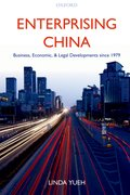 Enterprising China Business, Economic, and Legal Developments since 1979