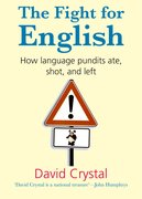The Fight for English How language pundits ate, shot, and left