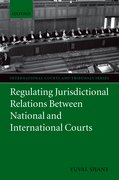 Cover for Regulating Jurisdictional Relations between National and International Courts