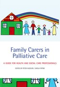 Family Carers in Palliative Care A guide for health and social care professionals