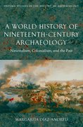 Cover for A World History of Nineteenth-Century Archaeology