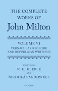 The Complete Works of John Milton: Volume VI <i>Vernacular Regicide</i> and Republican Writings