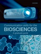 Communication Skills for the Biosciences A graduate guide