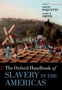 Cover for The Oxford Handbook of Slavery in the Americas