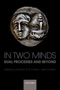 In Two Minds Dual Processes and Beyond
