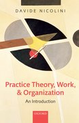 Cover for Practice Theory, Work, and Organization