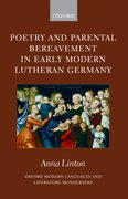 Cover for Poetry and Parental Bereavement in Early Modern Lutheran Germany