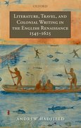 Cover for Literature, Travel, and Colonial Writing in the English Renaissance, 1545-1625