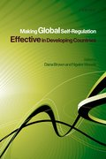 Cover for Making Global Self-Regulation Effective in Developing Countries