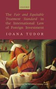 Cover for The Fair and Equitable Treatment Standard in International Foreign Investment Law
