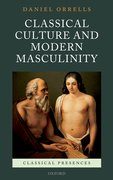 Cover for Classical Culture and Modern Masculinity