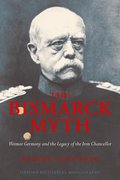 Cover for The Bismarck Myth