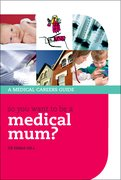 Cover for So you want to be a medical mum?
